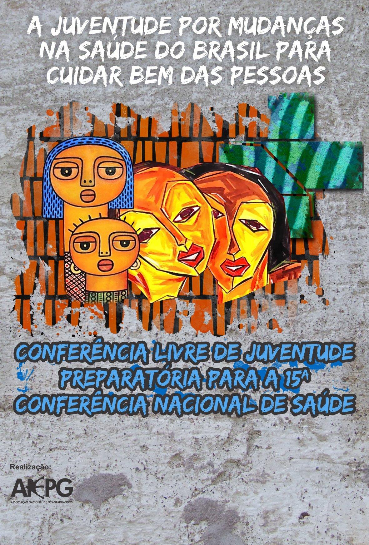 Conferência Livre de Juventude Preparatória para a 15ª Conferência Nacional de Saúde: A juventude por mudanças na saúde do Brasil, para cuidar bem das pessoas